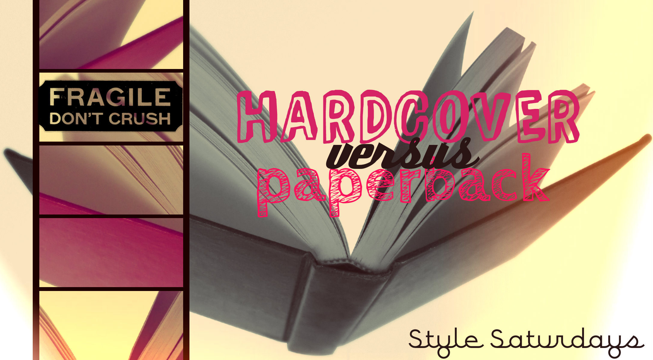 Hard Cover Book And Paper Back : Style saturdays hardcover vs paperback the book blah